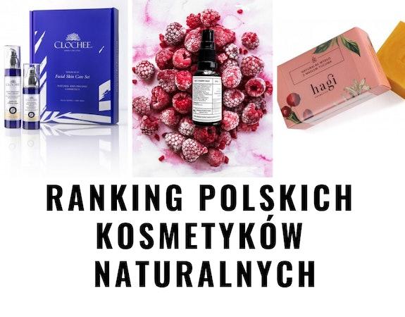 Polskie kosmetyki naturalne. Marki, które musisz znać